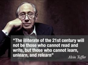 """""""Les illettrés du XXIe siècle ne seront pas ceux qui ne sauront ni lire ni écrire, mais ceux qui ne sauront pas apprendre, désapprendre et réapprendre"""""""