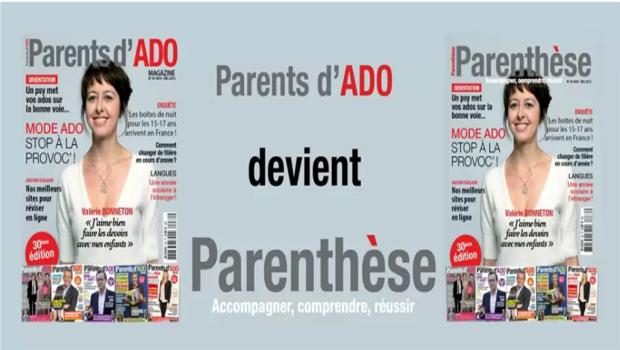 A l'occasion de ses 6 ans, le magazine PARENTS D'ADO se rebaptise PARETHESE.