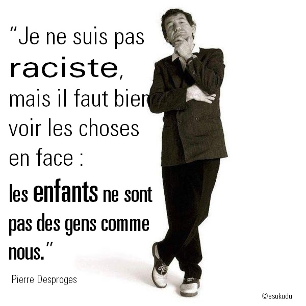 esukudu_desproges_citation_raciste-enfants