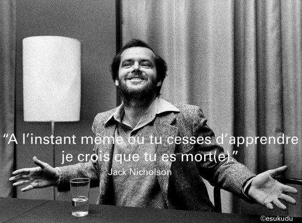 esukudu-citation-jack-nicholson-minute-stop-learning-believe-dead-mort-apprendre